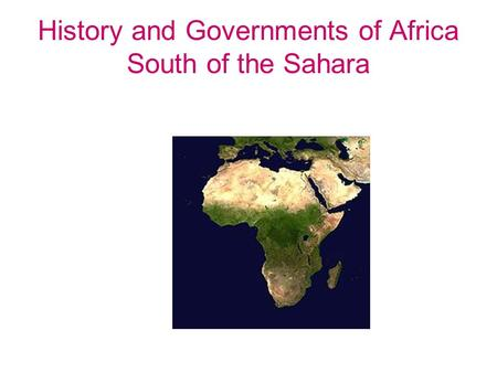 History and Governments of Africa South of the Sahara.