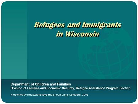 Refugees and Immigrants in Wisconsin Department of Children and Families Division of Families and Economic Security, Refugee Assistance Program Section.