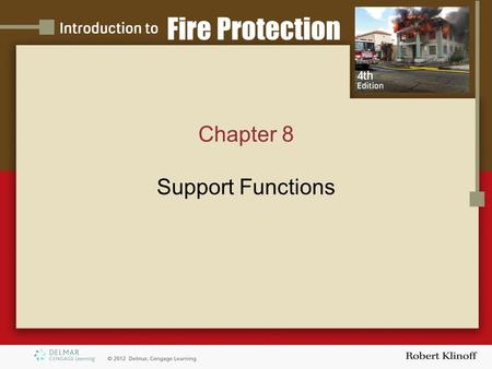 Chapter 8 Support Functions. Introduction Fire department operations can be divided into several areas, which can be further divided into those that are.