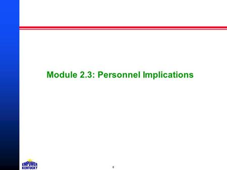 0 Module 2.3: Personnel Implications. 1 In this module, we'll address several key areas. What are the proposed class specifications? How do they compare.