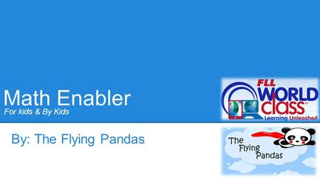 Math Enabler By: The Flying Pandas For kids & By Kids.