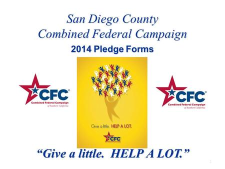 "1 San Diego County Combined Federal Campaign 2014 Pledge Forms ""Give a little. HELP A LOT."""