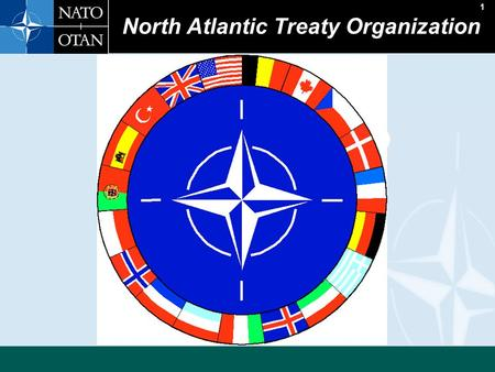 1 Introduction to NATO North Atlantic Treaty Organization.
