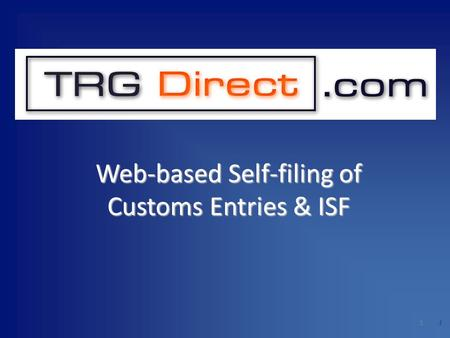 1 1 Web-based Self-filing of Customs Entries & ISF.