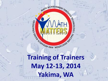 \ Training of Trainers May 12-13, 2014 Yakima, WA.