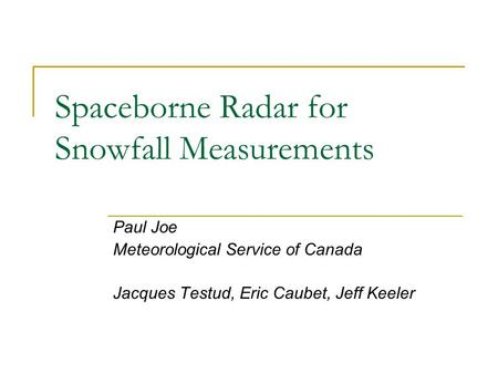 Spaceborne Radar for Snowfall Measurements