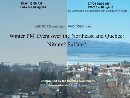 Lake Champlain & the Adirondacks from Burlington VT CAMNET FASTNET Event Report: 040203NENitrate Winter PM Event over the Northeast and Quebec: Nitrate?