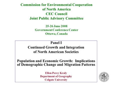 Commission for Environmental Cooperation of North America CEC Council Joint Public Advisory Committee 25-26 June 2008 Government Conference Center Ottawa,