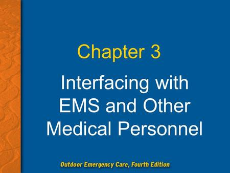 Chapter 3 Interfacing with EMS and Other Medical Personnel.