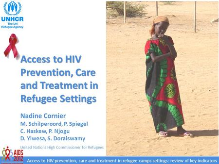 Access to HIV prevention, care and treatment in refugee camps settings: review of key indicators Access to HIV Prevention, Care and Treatment in Refugee.