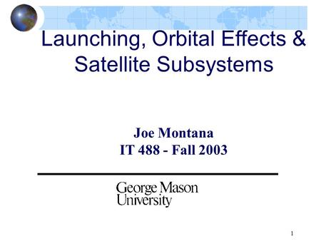 Launching, Orbital Effects & Satellite Subsystems