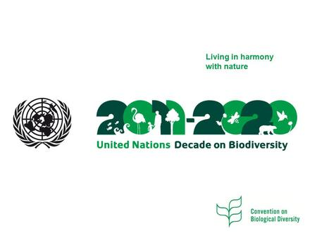 Living in harmony with nature. -The Role of Biodiversity in drought management -The Convention on Biological Diversity and drought management.