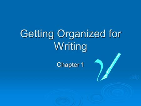 Getting Organized for Writing Chapter 1. The Framework of PR Writing The Framework of PR Writing  Writing and the preparation of messages for distribution,