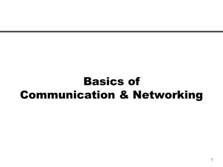 1 Basics of Communication & Networking. 2 Networking A computer network is a collection of computing devices that are connected in various ways in order.