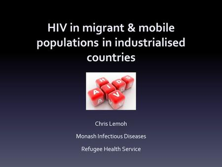 HIV in migrant & mobile populations in industrialised countries