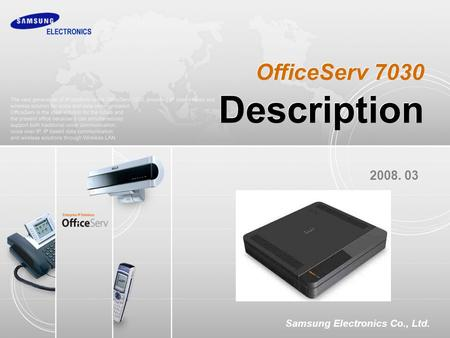 OfficeServ 7030 Description 2008. 03 Samsung Electronics Co., Ltd.
