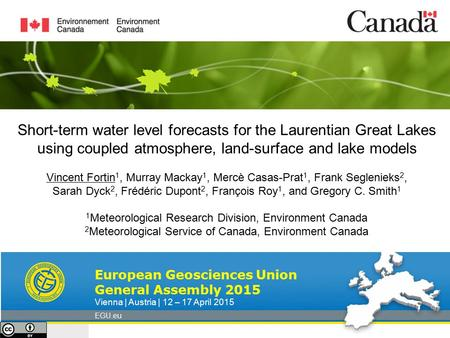 Short-term water level forecasts for the Laurentian Great Lakes using coupled atmosphere, land-surface and lake models Vincent Fortin 1, Murray Mackay.