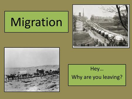"Migration Hey… Why are you leaving?. A German-English Cartographer and Geographer Most known for developing 11 ""Laws of Migration."" Ravenstein's Laws."