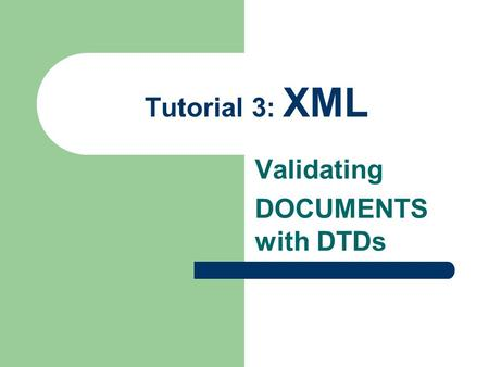 Validating DOCUMENTS with DTDs