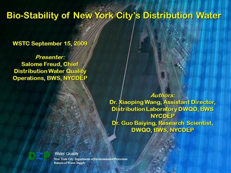 New York City Department of Environmental Protection Bureau of Water Supply Water Quality Bio-Stability of New York City's Distribution Water Authors: