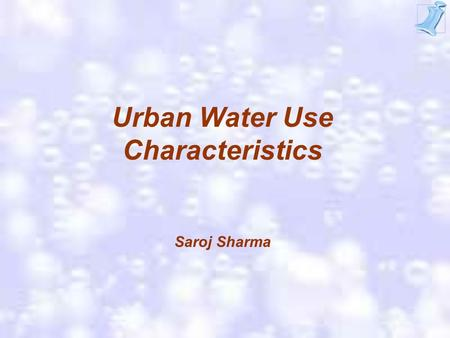 Urban Water Use Characteristics Saroj Sharma 2  Domestic (residential)  Commercial  Industrial  Public use  Miscellaneous -distribution system cleaning.