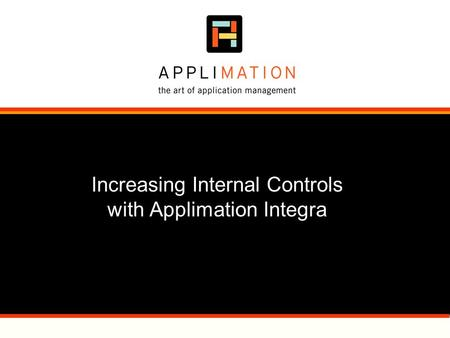 Increasing Internal Controls with Applimation Integra.