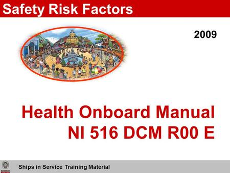 Health Onboard Manual NI 516 DCM R00 E Ships in Service Training Material Safety Risk Factors 2009.