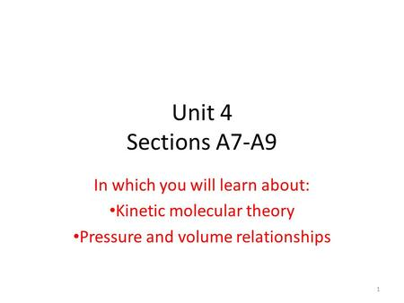 Unit 4 Sections A7-A9 In which you will learn about: