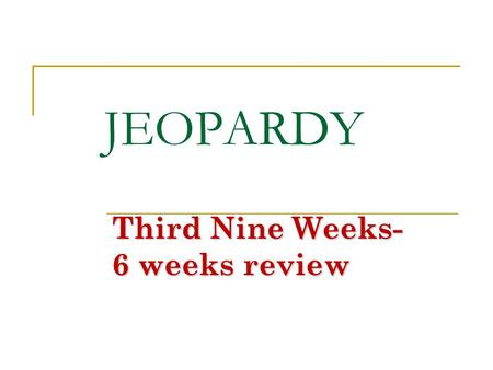 JEOPARDY Third Nine Weeks- 6 weeks review ElDoradoHighSchoolAZTECS 100 200 300 400 500.