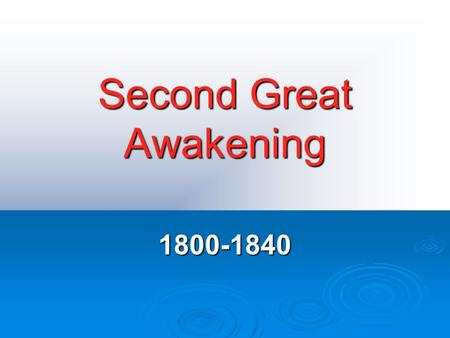 an analysis of the second great awakening a religious revival in the 1820s and 1830s in the united s The irish and scots in the united states were already largely presbyterian   the sermons preached from the pulpits of this great revival did not attempt like  the old-time  the second great awakening soon spread to the frontier   100,000 with a biblical interpretation of the second coming of christ on october  22, 1844.