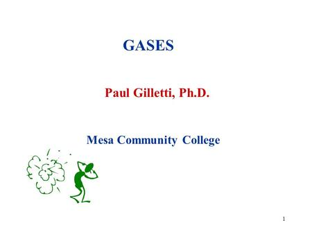 1 GASES Paul Gilletti, Ph.D. Mesa Community College.
