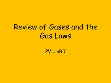 Review of Gases and the Gas Laws PV = nRT Kinetic Molecular Theory Postulates: A gas consists of a collection of small particles traveling in straight-line.
