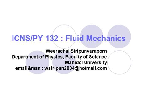 ICNS/PY 132 : Fluid Mechanics