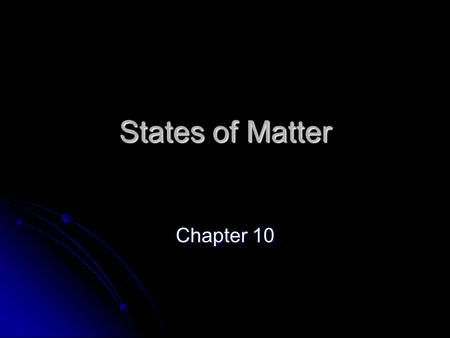 States of Matter Chapter 10. Kinetic Theory Kinetic refers to motion. Kinetic refers to motion. Kinetic energy is the energy of a moving object. Kinetic.
