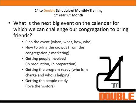 24 to Double Schedule of Monthly Training 1st Year: 6st Month
