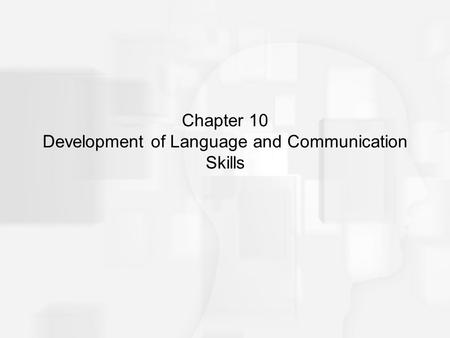 Chapter 10 Development of Language and Communication Skills