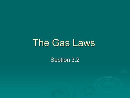 The Gas Laws Section 3.2.  What happens to your lungs when you take a deep breath?