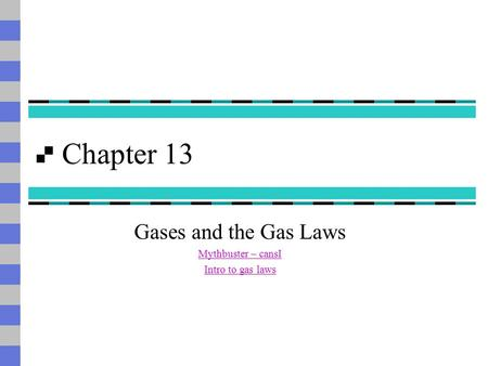 Gases and the Gas Laws Mythbuster – cansI Intro to gas laws