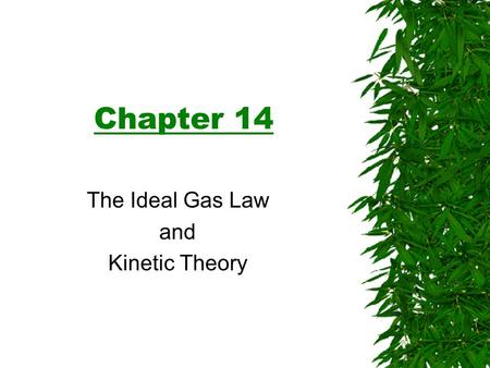 Chapter 14 The Ideal Gas Law and Kinetic Theory. Hydrogen Oxygen Carbon Sodium Every element has an atomic mass (1 u = 1.6605 x 10 -27 kg) Measured in.