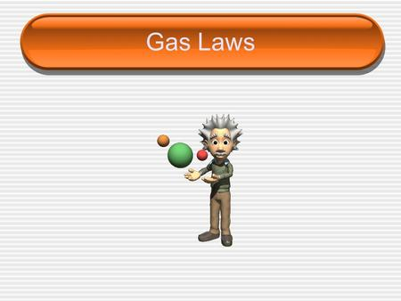 Gas Laws. Gas Pressure ____________ is defined as force per unit area. Gas particles exert pressure when they ____________ with the walls of their container.