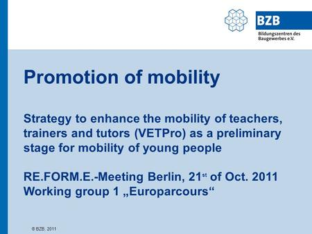 Promotion of mobility Strategy to enhance the mobility of teachers, trainers and tutors (VETPro) as a preliminary stage for mobility of young people RE.FORM.E.-Meeting.