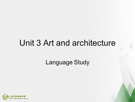 Unit 3 Art and architecture Language Study. Word study 1. Try to match the words on the left with the correct meaning on the right.