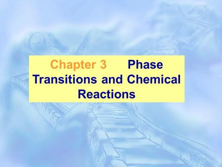 Chapter 3 Phase Transitions and Chemical Reactions.