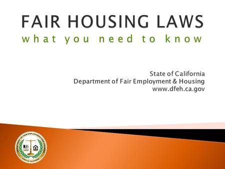 2  The Department of Fair Employment and Housing (DFEH) is California's civil rights agency.  Mission: The Department of Fair Employment and Housing's.