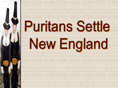"Jumpstart  Pick up your spiral and folder, as well as a copy of the anticipation guide ""Puritans and the Fundamental Orders of Connecticut""  Complete."
