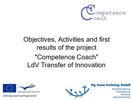 Objectives, Activities and first results of the project Competence Coach LdV Transfer of Innovation.