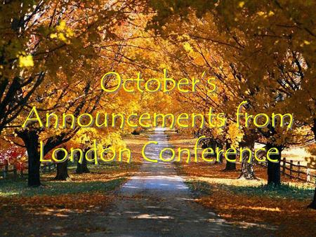 October's Announcements from London Conference. Learning Grants All forms of ministry prosper from continuous education, and that's precisely why London.