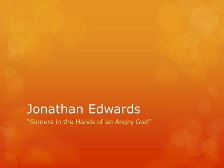 "Jonathan Edwards ""Sinners in the Hands of an Angry God"""