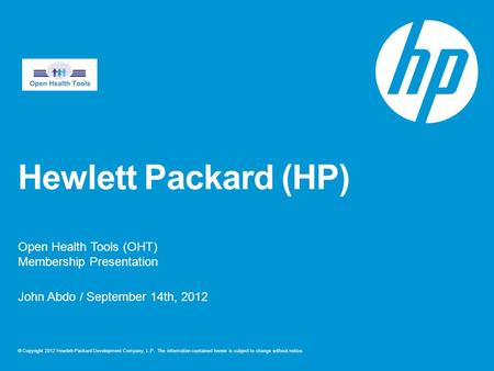 © Copyright 2012 Hewlett-Packard Development Company, L.P. The information contained herein is subject to change without notice. Hewlett Packard (HP) Open.