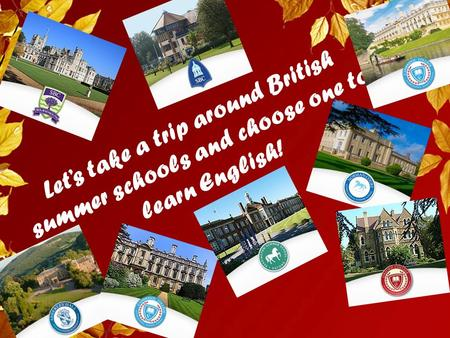 Let's take a trip around British summer schools and choose one to learn English!